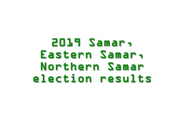 2019 Samar, Eastern Samar, Northern Samar election results