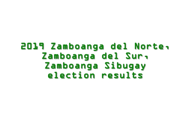 2019 Zamboanga del Norte, Zamboanga del Sur, Zamboanga Sibugay election results
